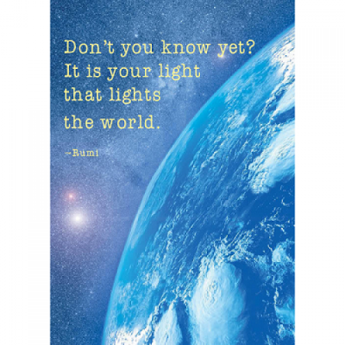 "Поздравителна картичка ""Don't you know yet? It's your light that lights the world - Rumi"""