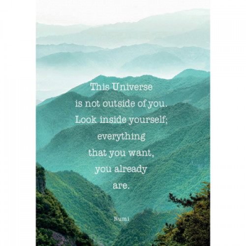 "Поздравителна картичка ""This Universe is not outside of you. Look inside yourself; everything you want, you already are - Rumi """